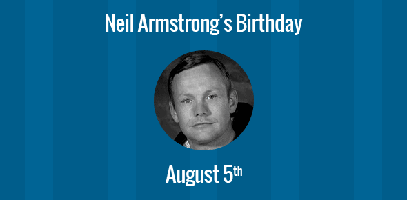 Birthday Of Neil Armstrong First Human To Walk On The Moon