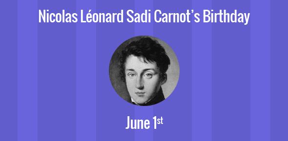 Nicolas Léonard Sadi Carnot Birthday - 1 June 1796