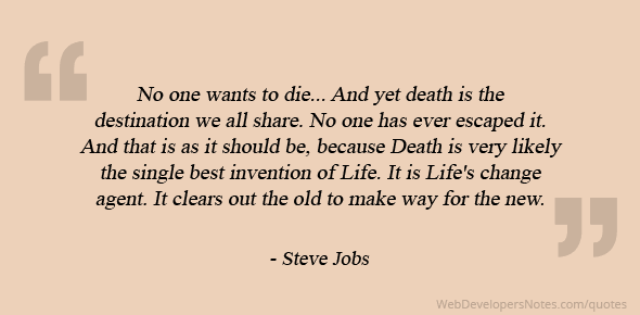 Steve Jobs Quote On No One Wants To Die And Yet Death Is The