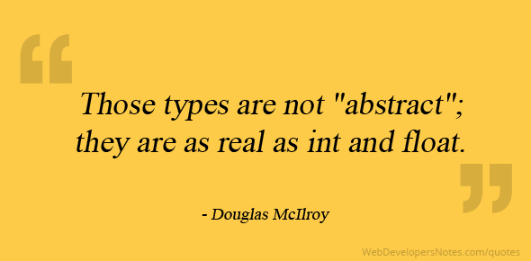 """Those types are not """"abstract""""; they are as real as int and float."""