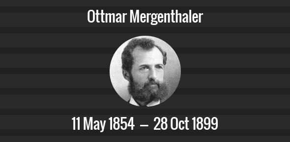Ottmar Mergenthaler Death Anniversary - 28 October 1899