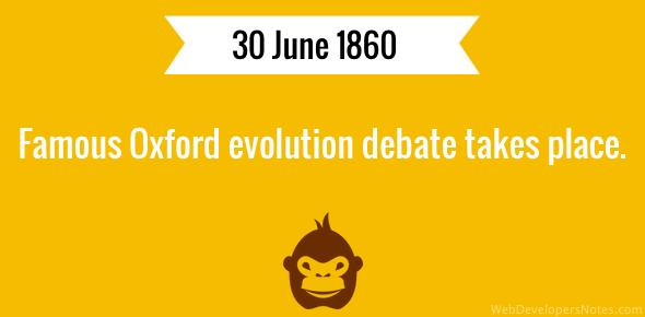 Oxford evolution debate was held on 20 June 1860.