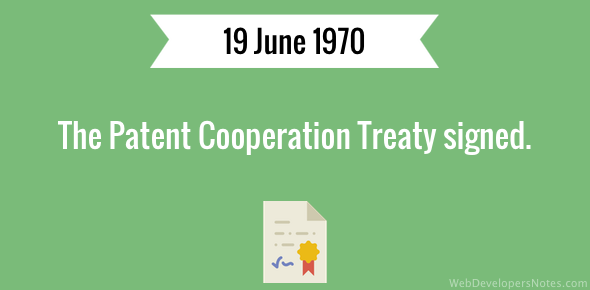 The Patent Cooperation Treaty signed