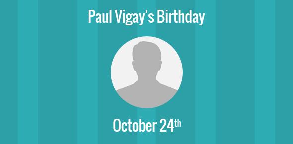Paul Vigay Birthday - 24 October 1964