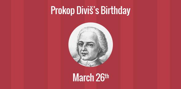 Prokop Diviš Birthday - 26 March 1698