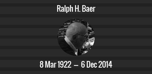 Ralph H. Baer Death Anniversary - 6 December 2014