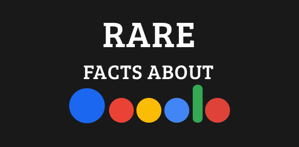 Rare facts about Google