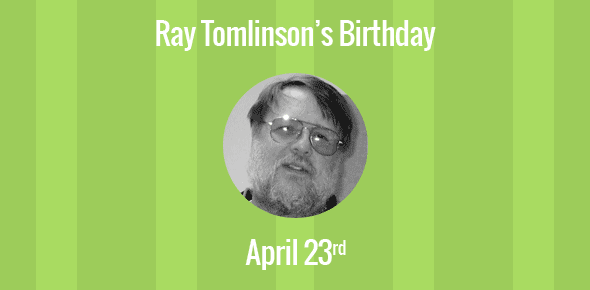 Ray Tomlinson Birthday - 23 April 1941