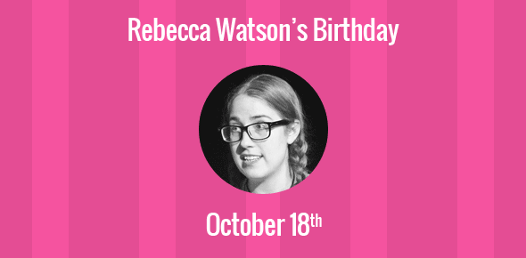 Rebecca Watson Birthday - 18 October 1980