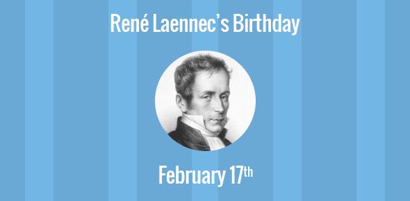 René Laennec Birthday - 17 February 1781