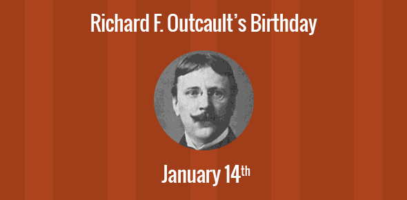 Richard F. Outcault Birthday - 14 January 1863