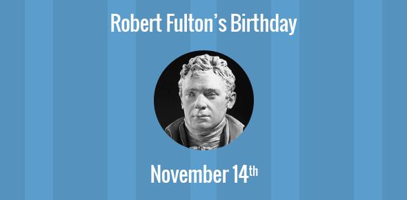 Robert Fulton Birthday - 14 November 1765
