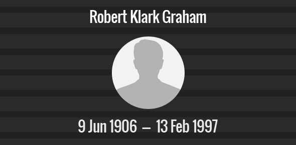 Robert Klark Graham Death Anniversary - 13 February 1997