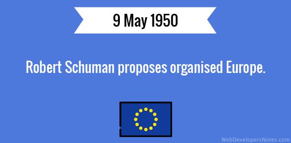 Robert Schuman proposes organised Europe