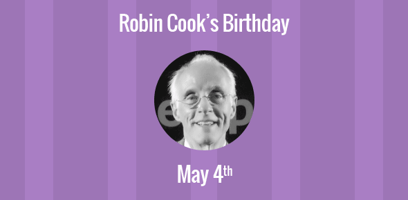 Robin Cook Birthday - 4 May 1940