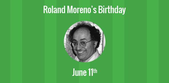 Roland Moreno Birthday - 11 June 1945