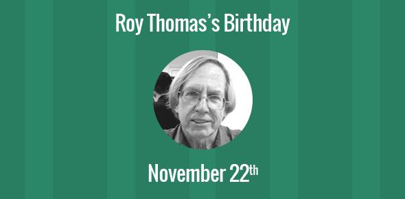 Roy Thomas Birthday - 22 November 1940