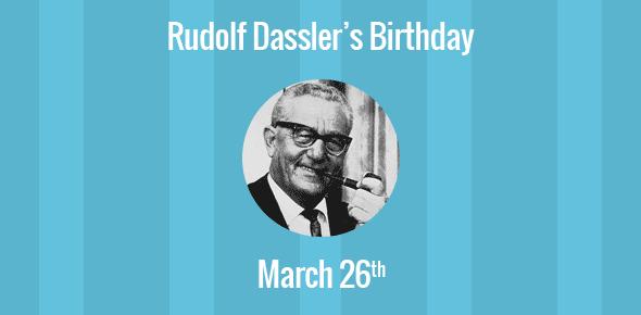 Rudolf Dassler Birthday - 26 March 1898