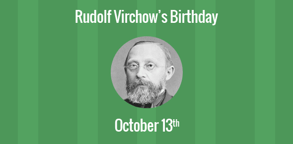 Birthday of rudolf virchow father of modern pathology rudolf virchow facts what did rudolf virchow do what did rudolf virchow discover
