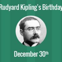 Rudyard Kipling Birthday - 30 December 1865
