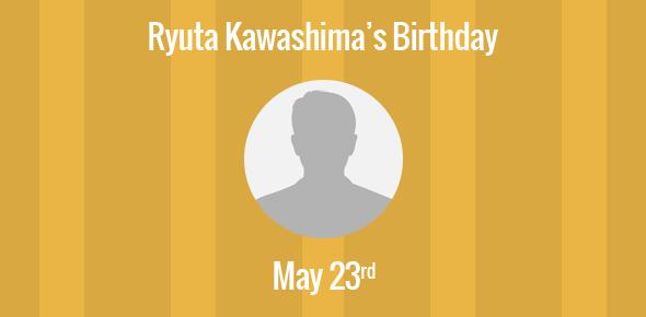 Ryuta Kawashima Birthday - 23 May 1959