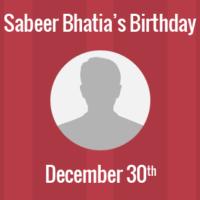 Sabeer Bhatia Birthday - 30 December 1968