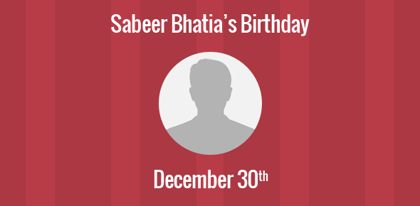 Sabeer Bhatia Birthday - 30 December 1968