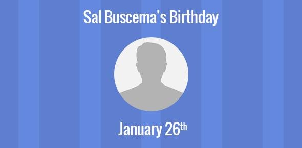 Sal Buscema Birthday - 26 January 1936