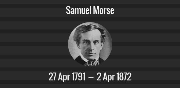 Samuel Morse Death Anniversary