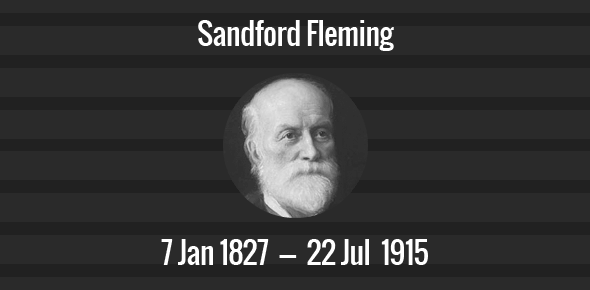 Sandford Fleming Death Anniversary - 22 July 1915