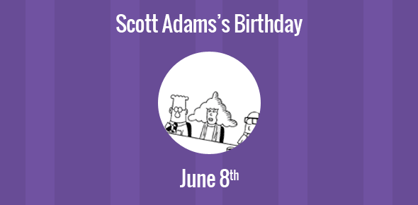 Scott Adams Birthday - 8 June 1957
