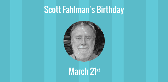 Scott Fahlman Birthday - 21 March 1948