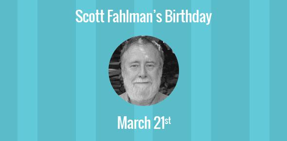 Scott Fahlman Birthday - 21 March 1948