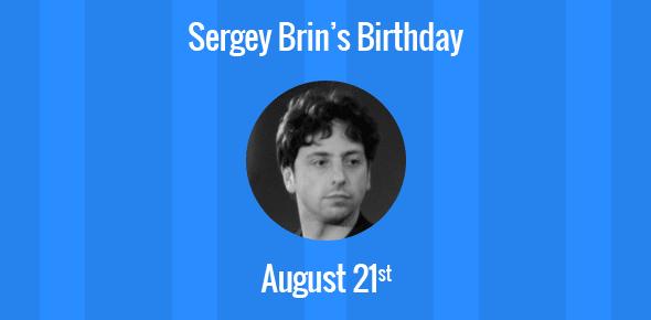 Sergey Brin Birthday - 21 August 1973