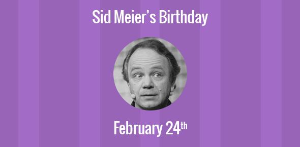 Sid Meier Birthday - 24 February 1954
