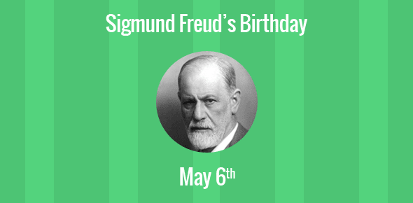 Sigmund Freud Birthday - 6 May 1856