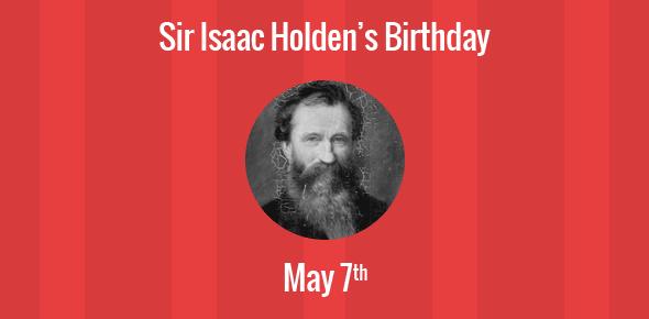 Sir Isaac Holden Birthday - 7 May 1807