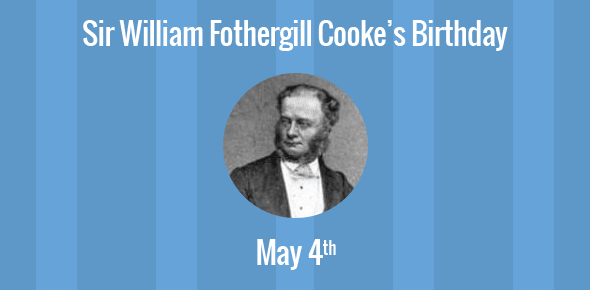 Sir William Fothergill Cooke Birthday - 4 May 1806
