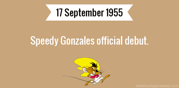 Speedy Gonzales official debut.