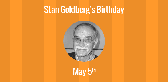 Stan Goldberg Birthday - 5 May 1932