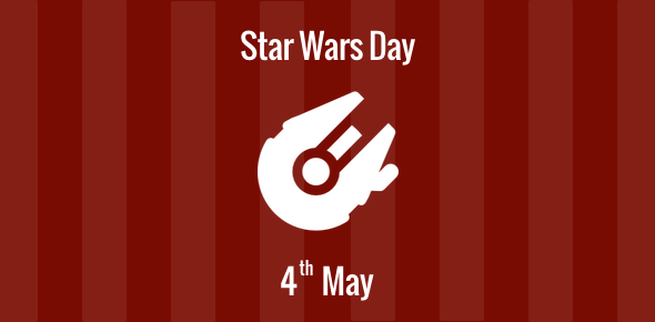 Star Wars Day - 4 May