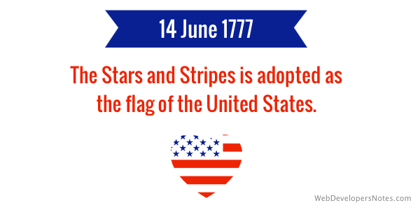 Image result for the stars and stripes was adopted as the official flag of the u.s.