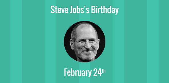 Steve Jobs Birthday - 24 February 1955
