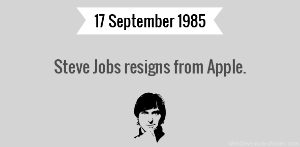 Steve Jobs resigns from Apple.