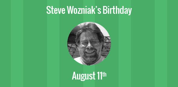 Steve Wozniak Birthday - 11 August 1950