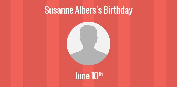 Susanne Albers Birthday - 10 June 1965
