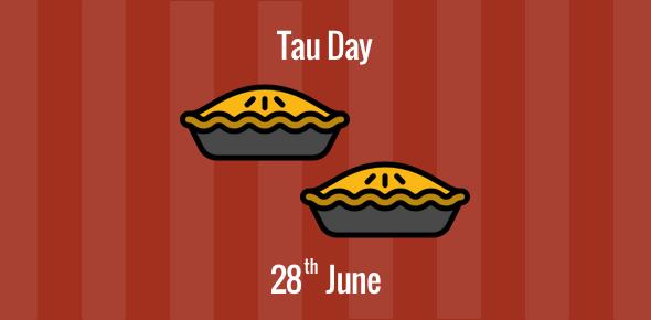 Tau Day celebrated on 28 Jun