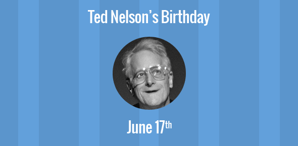 Ted Nelson Birthday - 17 June 1937