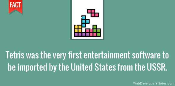 Tetris was the first entertainment software to be imported by the US from the USSR