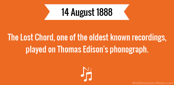 The Lost Chord, one of the oldest known recordings, played on Thomas Edison's phonograph.